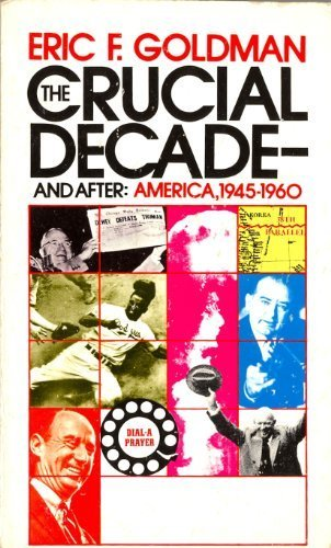 The Crucial Decade by Eric F. Goldman