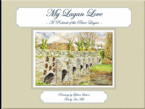 Read Online My Lagan Love: A Portrait of the River Lagan pdf
