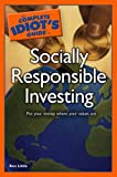 The Complete Idiot's Guide to Socially Responsible Investing