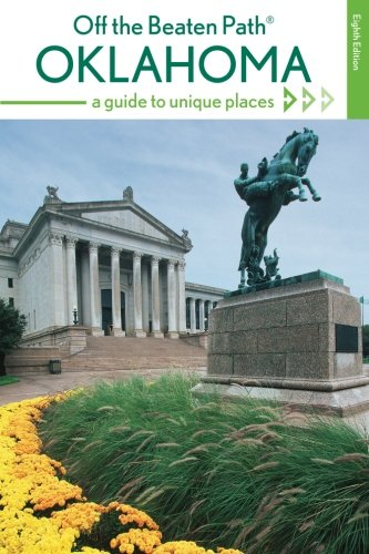 Read Online Oklahoma Off the Beaten Path®: A Guide to Unique Places, 8th Edition (Off the Beaten Path Series) PDF