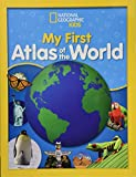 National Geographic Kids My First Atlas of the World: A Child's First Picture Atlas