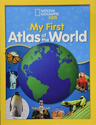 National Geographic Kids My First Atlas of the World: A Child's First Picture -