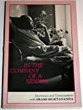 In the Company of a Siddha : Interviews and Conversations with Swami Muktananda, Swami Muktananda, 0914602462