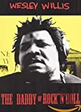Wesley Willis  - The Daddy of Rock 'n' Roll