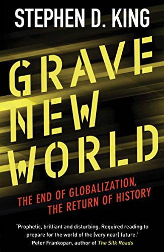 Grave new world the end of globalization the return of history grave new world the end of globalization the return of history by king fandeluxe Image collections