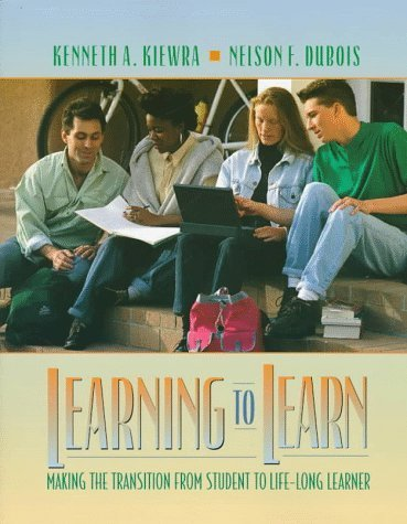 Learning to Learn: Making the Transition from Student to Life-Long Learner by Kenneth A. Kiewra (1997-11-21)