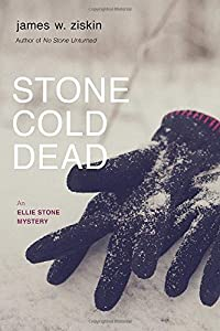 Stone Cold Dead: An Ellie Stone Mystery (Ellie Stone Mysteries) by James W. Ziskin (2015-05-12)