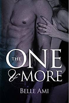The One and More: An Erotic Suspense Novel (The Only One Book 2) by [Ami, Belle]