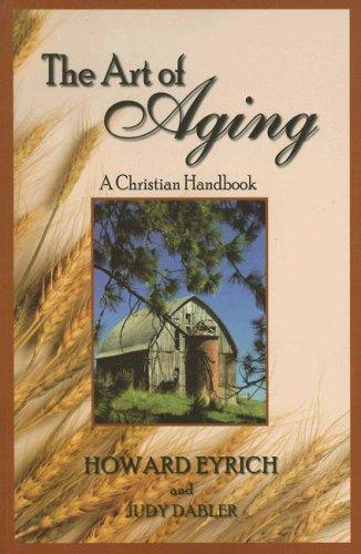 The Art of Aging: A Christian Handbook