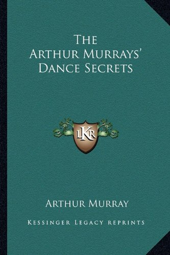 The Arthur Murrays' Dance Secrets pdf