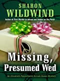 Missing, Presumed Wed: An Elizabeth Pepperhawk/Avivah Rosen Mystery (Five Star First Edition Mystery)