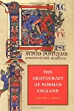 The Aristocracy of Norman England, Judith A. Green, 0521524652