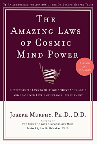 The Amazing Laws of Cosmic Mind Power [Revised/Expanded Edition]