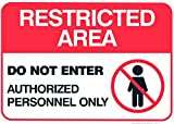 Restricted Area Sign -Do Not Enter Authorized Personnel Only Sign 10 X 14 .04 Aluminum