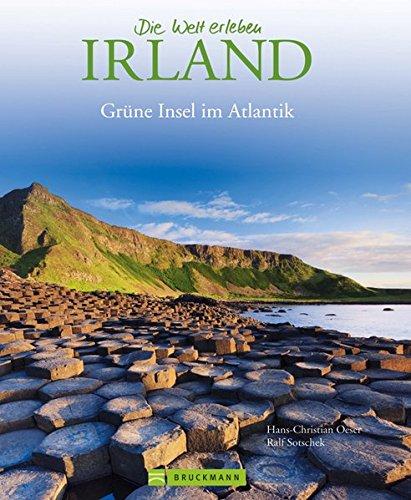 Bildband Irland: von der rauen Landschaft der grünen Insel bishin zur irischen Pub-Kultur in Städten wie Dublin und Cork mit über 175 Bildern (Die Welt erleben)
