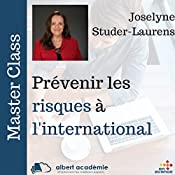 Prévenir les risques à l'international (Master Class) | Joselyne Studer-Laurens