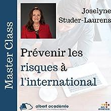Prévenir les risques à l'international (Master Class)   Livre audio Auteur(s) : Joselyne Studer-Laurens Narrateur(s) : Joselyne Studer-Laurens