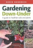 img - for Gardening Down-Under: A Guide to Healthier Soils and Plants (Landlinks Press) by Kevin Handreck (2001-06-30) book / textbook / text book