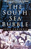 The South Sea Bubble, John Carswell, 0750927992