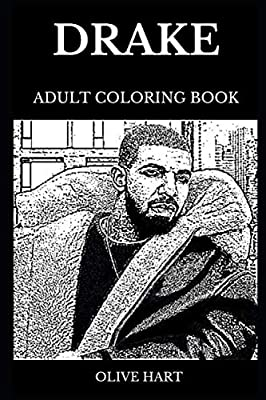 Drake Adult Coloring Book: Legendary Rapper and Famous Songwriter, Lil Wayne's Protégé and Hip Hop Prodigy Drake Inspired Adult Coloring Book (Drake Books)