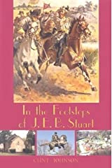 In the Footsteps of J.E.B. Stuart by Clint Johnson (2003-09-01) Mass Market Paperback