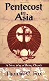 Pentecost in Asia, Thomas C. Fox, 1570754926