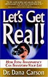 img - for Let's Get Real! How Total Transparency Can Transform Your Life book / textbook / text book