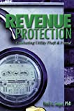 Revenue Protection : Combating Utility Theft and Fraud, Seger, Karl A., 1593700393
