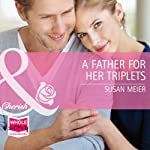 A Father for Her Triplets | Susan Meier