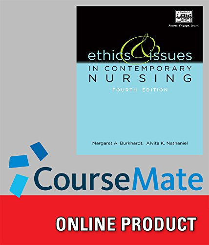 CourseMate for Burkhardt/Nathaniel's Ethics and Issues in Contemporary Nursing, 4th Edition
