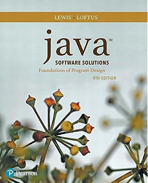Java Software Solutions 9th Edition Lewis John Loftus William 9780134462028 Amazon Com Books