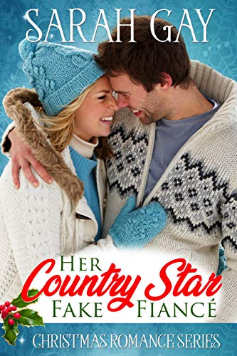 Her Country Star Fake Fiancé: Christmas Romance Series