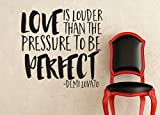 Demi Lovato Inspired Love Is Louder Than the Pressure to Be Vinyl Wall Decal