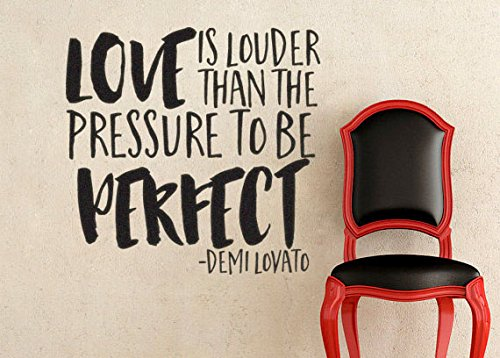 demi-lovato-inspired-love-is-louder-than-the-pressure-to-be-vinyl-wall-decal