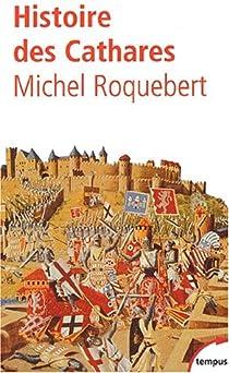 Histoire des Cathares par Roquebert