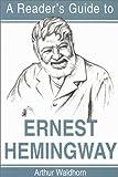 A Reader's Guide to Ernest Hemingway, Arthur Waldhorn, 0815629508