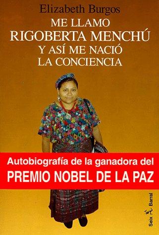 Me llamo Rigoberta Menchú y así me nació la conciencia by Seix Barral