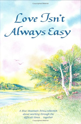 Read Online Love Isn't Always Easy: A Blue Mountain Arts Collection About Working Through the Difficult Times Together pdf epub