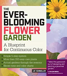 The Ever-Blooming Flower Garden: A Blueprint for Continuous Color by [Schneller, Lee]