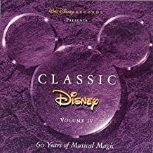 Classic Disney, Vol. IV - 60 Years of Musical Magic