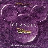 : Classic Disney, Vol. 4: 60 Years of Musical Magic