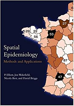 Spatial Epidemiology: Methods and Applications (Oxford Medical Publications)