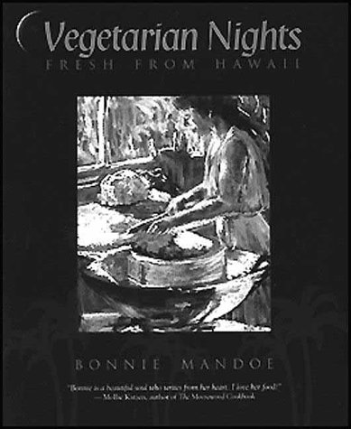 Vegetarian Nights: Fresh from Hawaii by Bonnie Mandoe