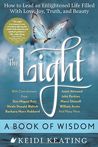 The Light: A Book of Wisdom: How to Lead an Enlightened Life Filled with Love, Joy, Truth, and Beauty pdf epub