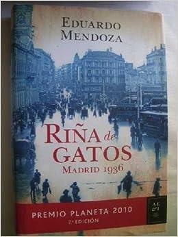 Riña de Gatos. Madrid 1936: Amazon.es: Eduardo Mendoza, Novela Historica: Libros