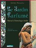 Image de Le Jardin Parfumé : Manuel d'érotologie arabe