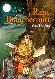 Rapt à Branchecourt par Yves Hughes