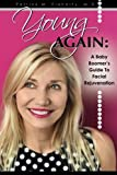 img - for Young Again: A Baby Boomer's Guide to Facial Rejuvenation book / textbook / text book