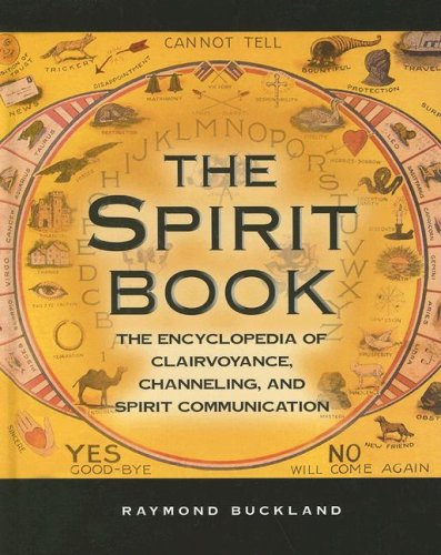 Read Online The Spirit Book: The Encyclopedia of Clairvoyance, Channeling, and Spirit Communication pdf epub