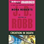 Creation in Death: In Death, Book 25 | J. D. Robb
